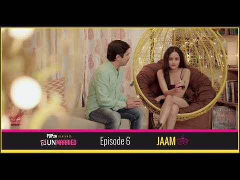 Unmarried | Episode 6 - Jaam | Webseries | POPxo