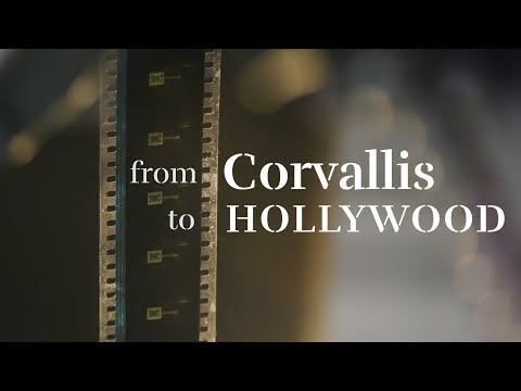 From Corvallis to Hollywood