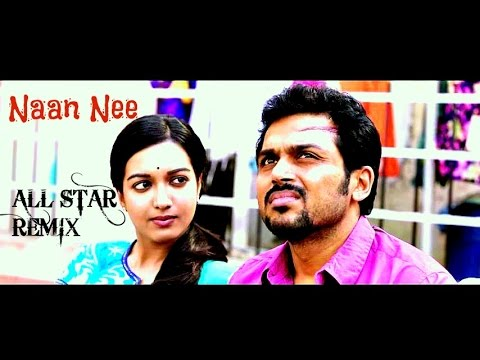 Naan Nee - Madras Song - All Star Remix