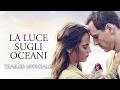 La luce sugli oceani. Dall'8 marzo al cinema. Trailer italiano ufficiale [HD]