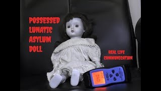 Possessed haunted doll real life communication real responses lunatic asylum[ haunted]