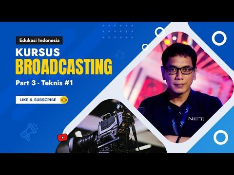 "Kursus Broadcasting NET #1 Produksi Program Non-berita Video 3 ""Teknis (Part 1)"""