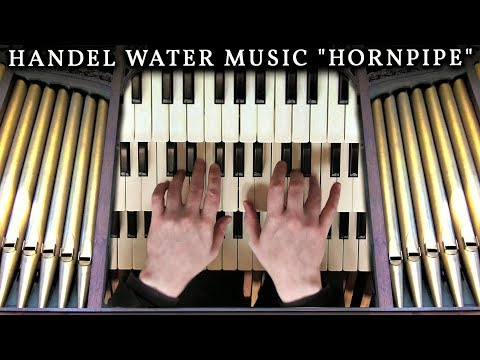 HANDEL - HORNPIPE FROM WATER MUSIC - ORGAN OF THE PARISH CHURCH OF ST LEONARD, MIDDLETON