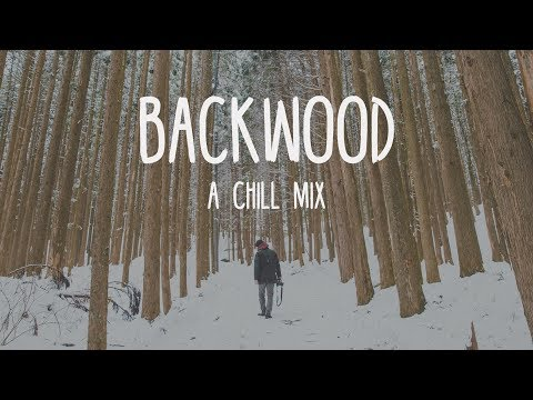 Backwood | A Chill Mix
