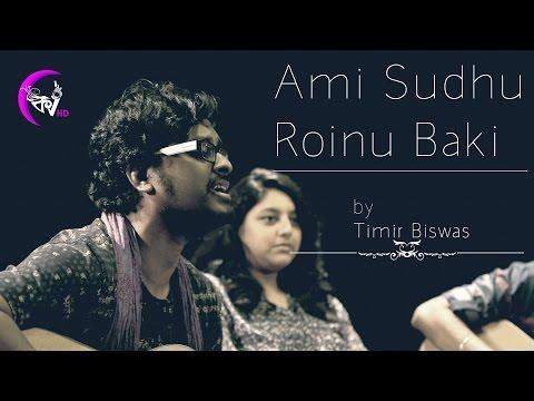 Ami Shudhu Rainu Baki | Kolkata Videos ft. Timir Biswas | Rabindra Sangeet