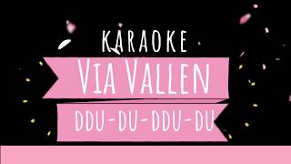 Download lagu Via Valen Ddu Du Ddu Du KARAOKE TANPA VOKAL MP3