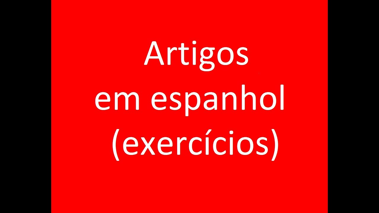curso grátis de espanhol lição 6 os artigos (exercícios) vídeo