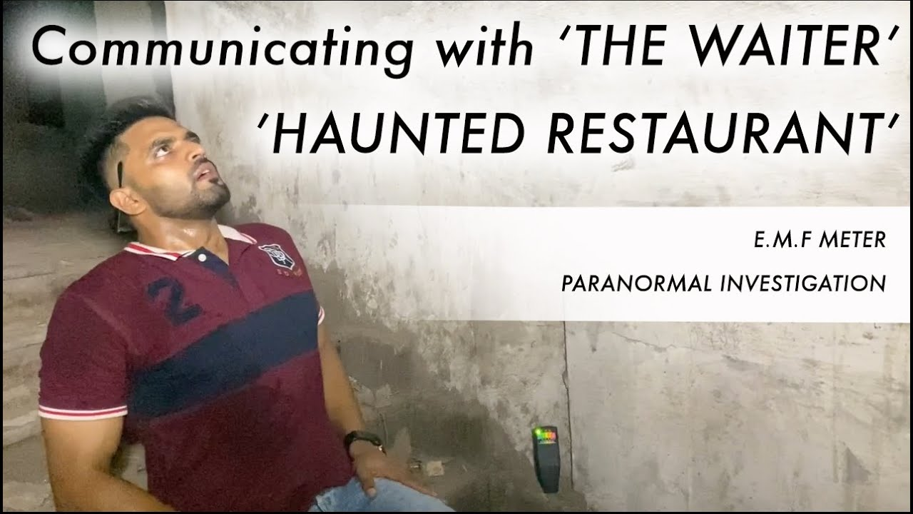 Haunted Restaurant | Communicating with dead waiter by E.M.F meter | Paranormal Investigation