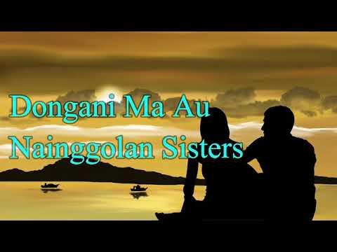 Dongani Ma Au - Nainggolan Sister Video Lirik Lagu Batak Bikin Galau