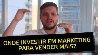 Onde investir em marketing para vender mais? I Eduardo Tegeler I EVD 4