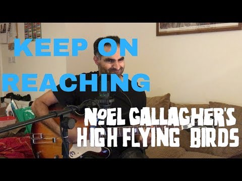 ♫ Keep On Reaching Noel Gallagher's High Flying Birds (Cover) ♫ - learn guitar chords
