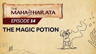 Mahabharata Episode 14 - The Magic Potion