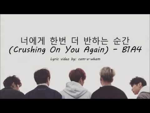 B1A4 - CRUSHING ON YOU AGAIN (너에게 한번 더 반하는 순간) LYRICS - HANGUL/ROM/ENGLISH