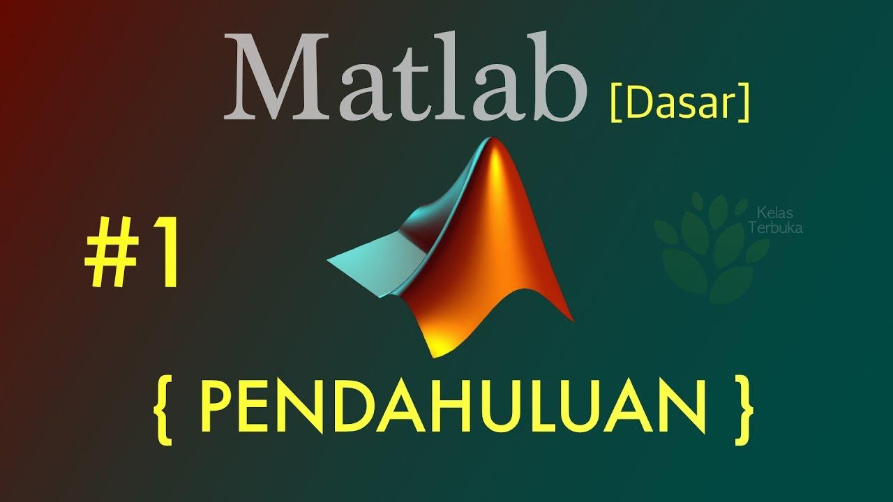 Download Tutorial Matlab Bahasa Indonesia [Dasar] #1 - Pendahuluan