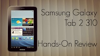 Samsung Galaxy Tab 2 310 Hands-On Review - Android Tablet