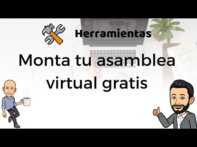 #5 - Herramientas de productividad - Monta tu asamblea virtual gratis