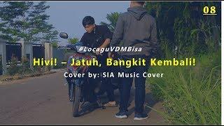 Jatuh, Bangkit Kembali! - Hivi! (Cover by SIA Music Cover) #LocaguVDMBisa