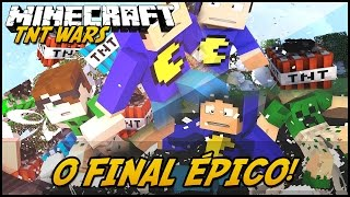 Minecraft: FINAL ÉPICO! (TNT WARS C/ MODS) #2
