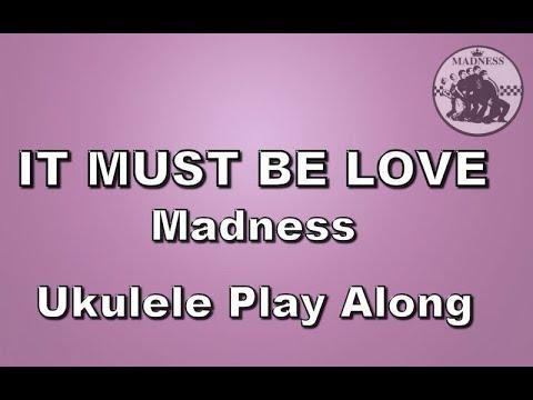 It Must Be Love - Ukulele Play Along