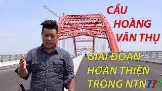 Review Cầu Hoàng Văn Thụ Hải Phòngl Giai đoạn hoàn thiện
