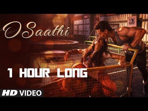 O Saathi - 1 HOUR LONG -  Baaghi 2