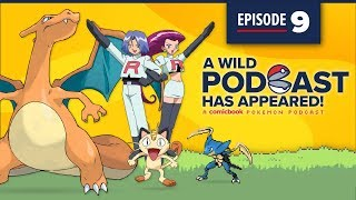 A Wild Podcast has Appeared: Episode 9 - A Comicbook.com Pokemon Podcast