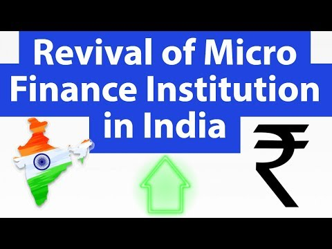 Revival Of Micro Finance Institutions In India (MFIS) - Role Of MFIS In Indian Economy