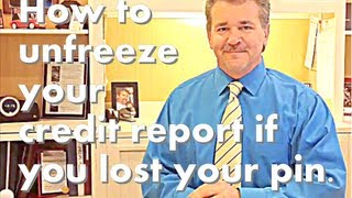 How Unfreeze Your Credit Report If You Lost Your Pin Credit Score Tips
