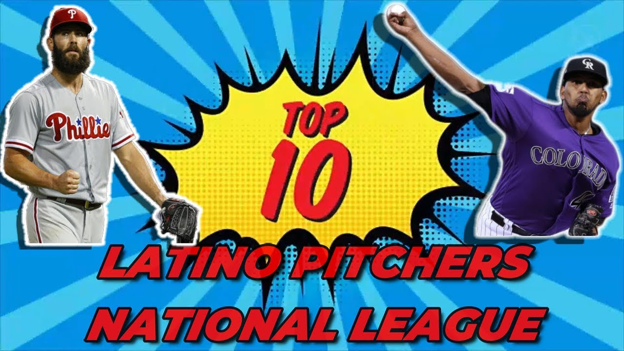 TOP 10 LATINO PITCHERS I NATIONAL LEAGUE