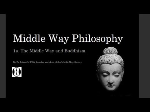 Middle Way Philosophy 1a: Middle Way and Buddhism - YouTube