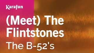Karaoke (Meet) The Flintstones - The B-52's *