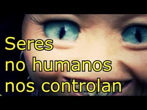Seres no humanos nos controlan