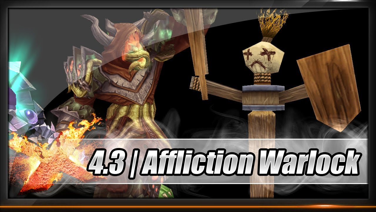 Guide Warlock Affliction Patch 4 3 Talents Glyphs Stats Gems Enchants Rotation Youtube