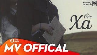 Xa - Nắng (Official Music Video)