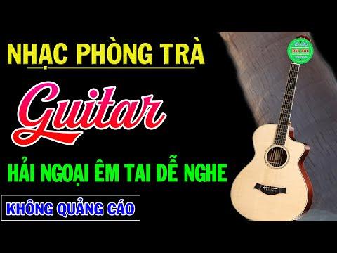 ❤️Nhạc Không Lời Guitar Phòng Trà Hải Ngoại Đặc Sắc Êm Tai Dễ Nghe 🎼 Hòa Tấu Rumba Phòng Trà