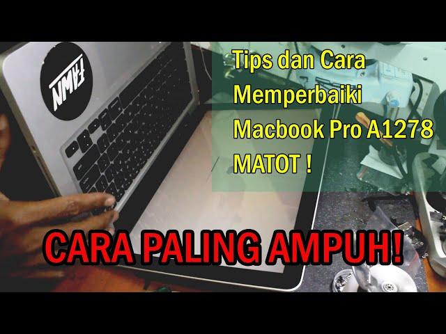 CARA AMPUH ATASI MACBOOK PRO A1278 MATI TOTAL!