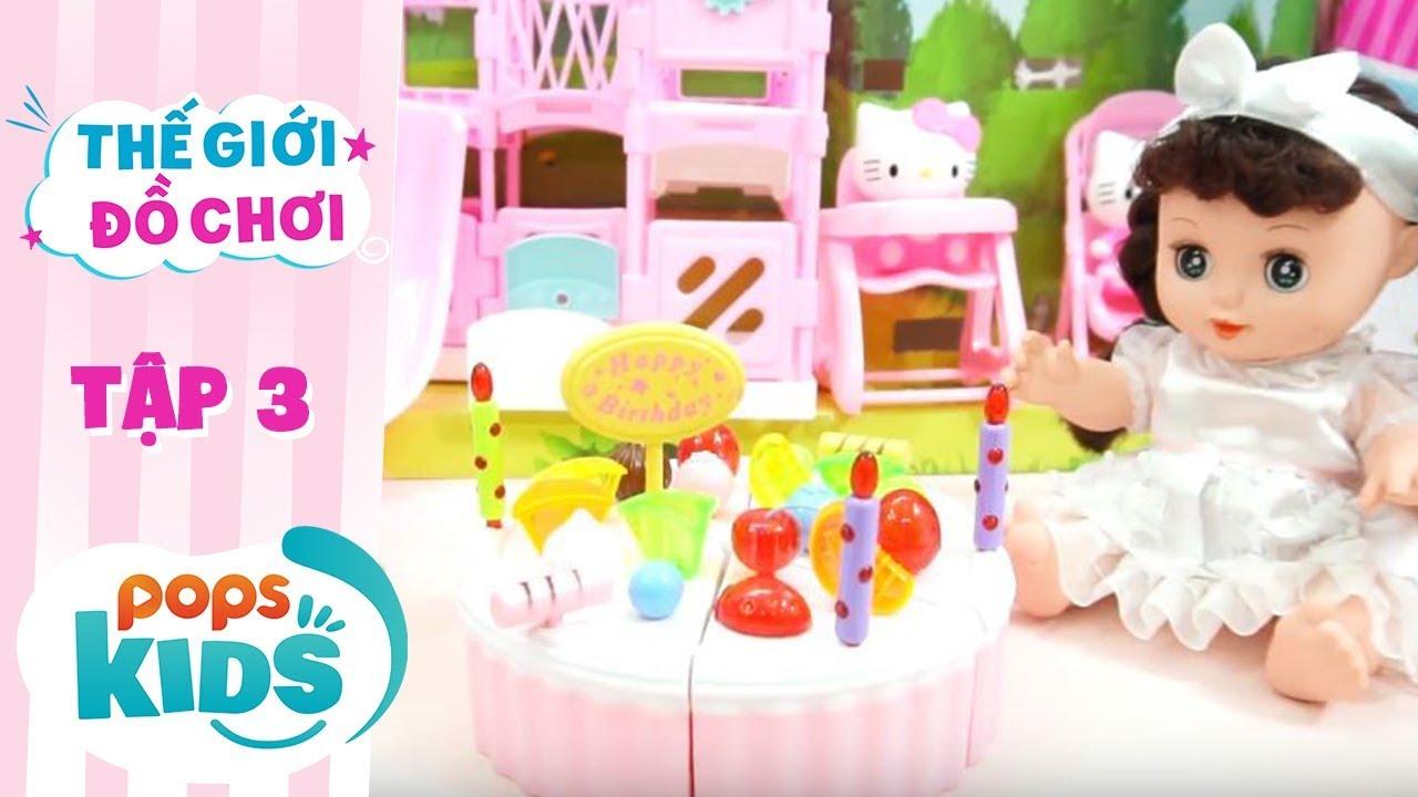 Thế Giới Đồ Chơi - Tập 3 - Bánh Kem Sinh Nhật Khổng Lồ | Baby Dolls & Toys Review