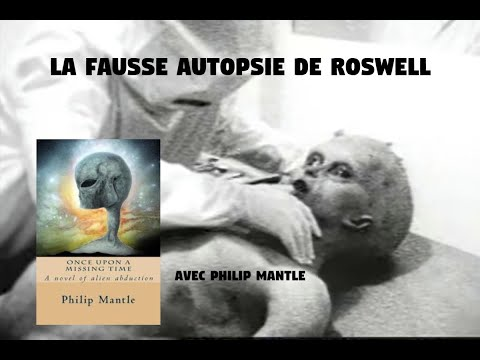 Philip Mantle - Autopsie de Roswell - Abductions