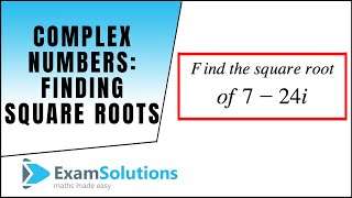 Complex numbers : Finḋing Square roots of : ExamSolutions