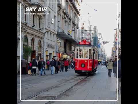 Sky Air Travel | What To Do in Istanbul?!