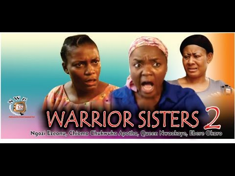 Download Warrior Sisters  2    - 2014 Latest Nigerian Nollywood Movie