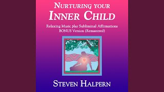 Nurturing Your Inner Child (Part 3) With Subliminal Affirmations