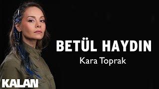 Betül Haydın - Kara Toprak [ Single © 2019 Kalan Müzik ]