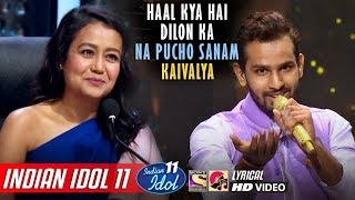 Kaivalya singing haal kya hai dilon ka song in indian idol season 11 2019 which kishore kumar originally sings it anokhi ada. neha kakkar, anu malik & vis...
