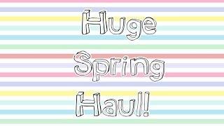 Huge Spring Haul!! Thumbnail