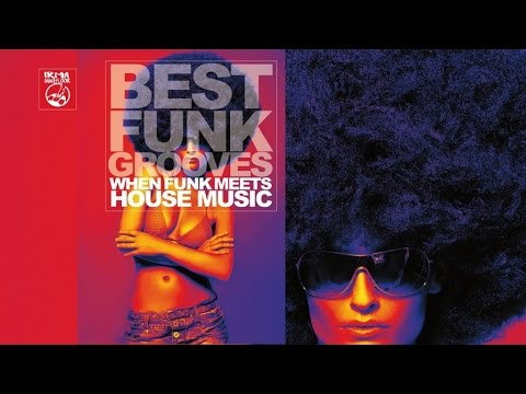 Top Best Hot Funky House - Best Funk Grooves H.Q. Music Non Stop - Funky Megamix