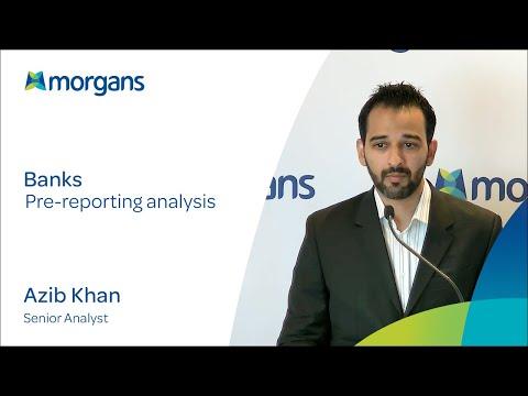 Banks pre-reporting analysis: Azib Khan, Senior Analyst
