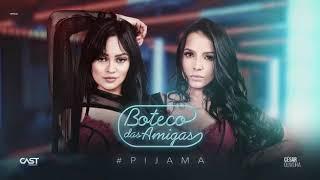 Boteco das Amigas - #PIJAMA (Áudio Official) Single