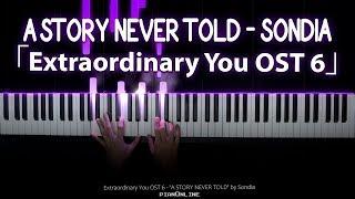[어쩌다 발견한 하루 OST 6 Extraordinary You]  '한 번도 하지 못한 이야기 (A Story Never Told)' Sondia (손디아) Piano Cover