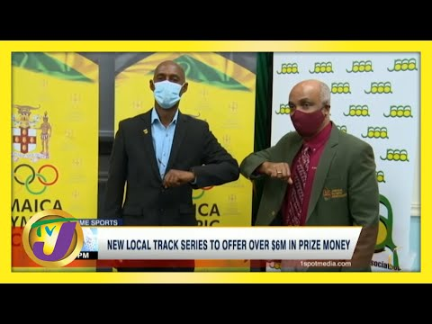 New Jamaica Track Series to Offer Over $6m in Prize Money   TVJ Sports